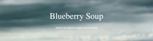 Blueberry Soup documentary