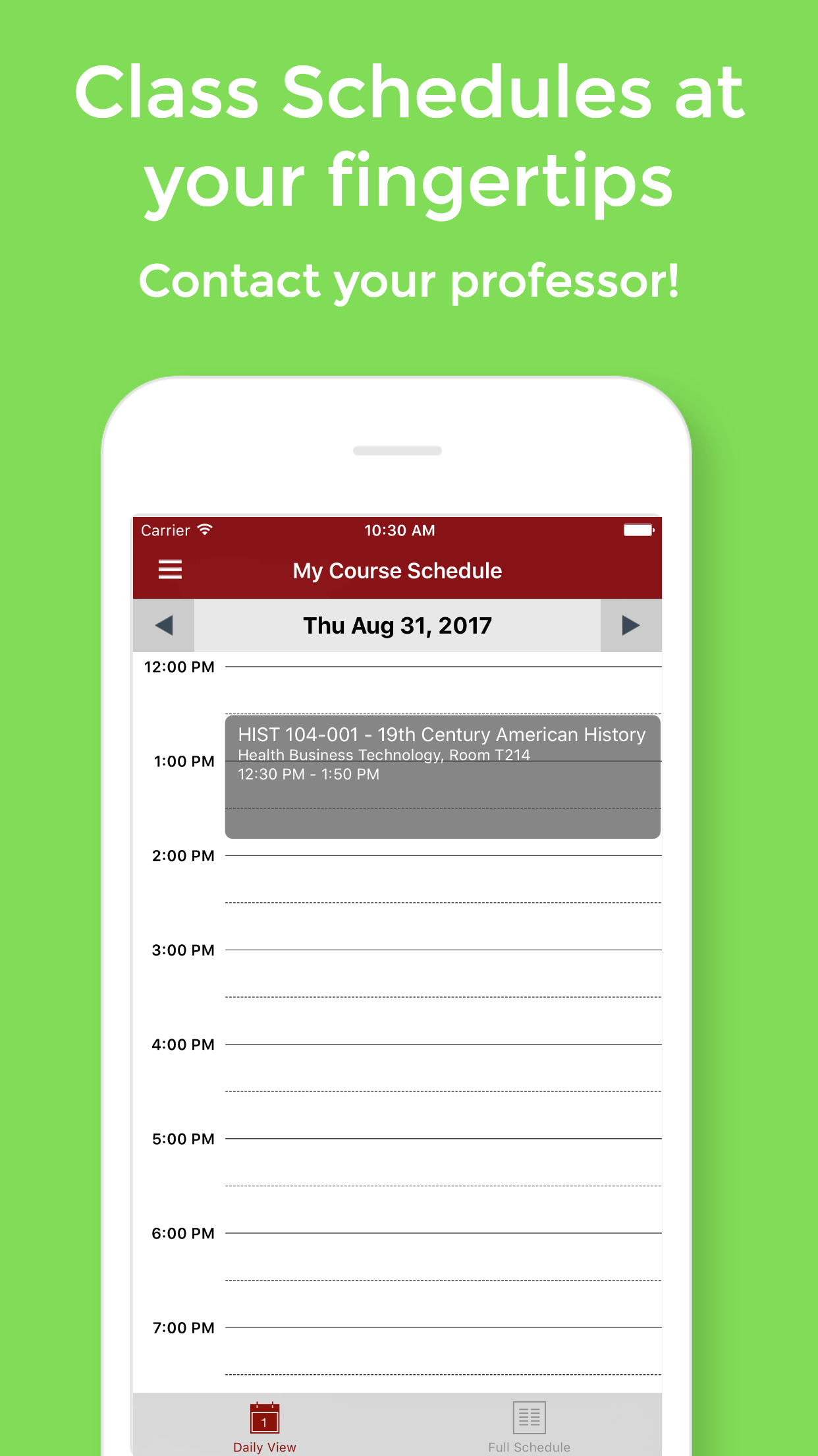 Class schedules at your fingertips, and easily contact your professors