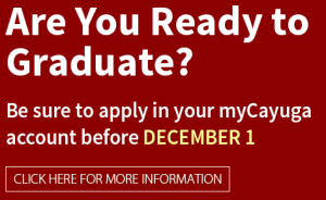 Be sure to apply in your myCayuga account before DECEMBER 1st