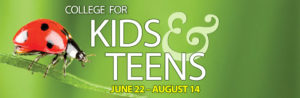 College for Kids and Teens, July 9 through August 3