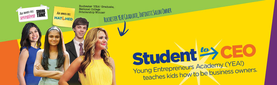 Student to CEO, Young Entrepreneurs Academy (YEA!)