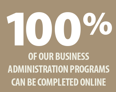 100% of our Business Administration programs can be completed online